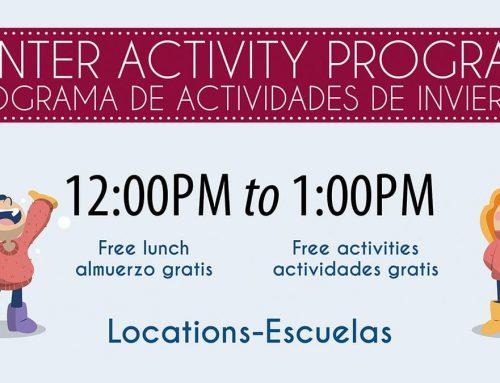 Free Lunch And Activities During Winter Break 2019 | Almuerzo gratis y actividades durante las vacaciones de invierno 2019